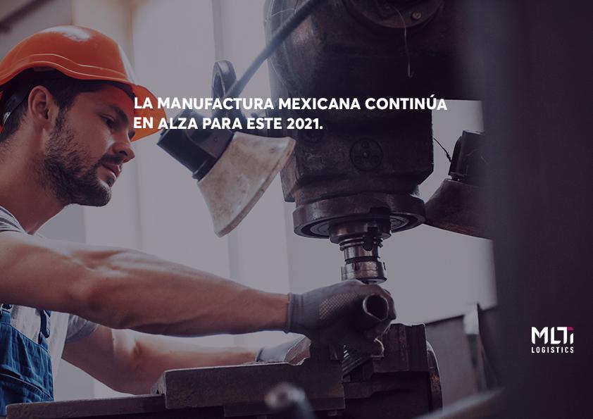 LA MANUFACTURA MEXICANA PODRÍA CRECER HASTA 5.65% EN EL 2021.